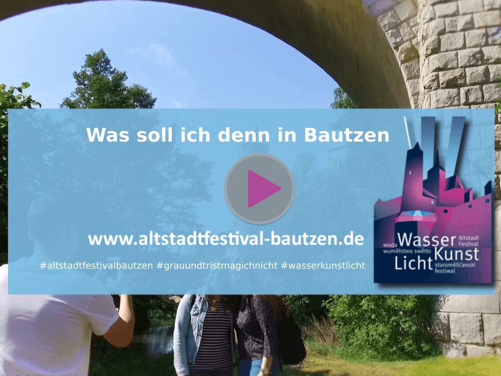 Altstadtfestival 2018 Was soll ich denn in Bautzen